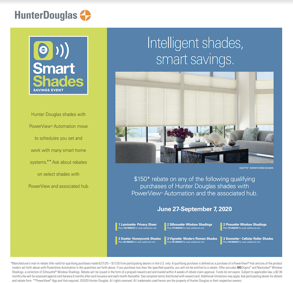 Rebates Starting at $150 on qualifying purchases of select Hunter Douglas automated blinds and shades